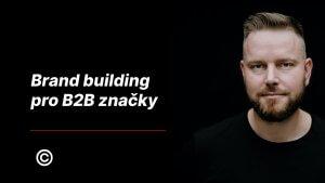brandbuilding pro b2b značky