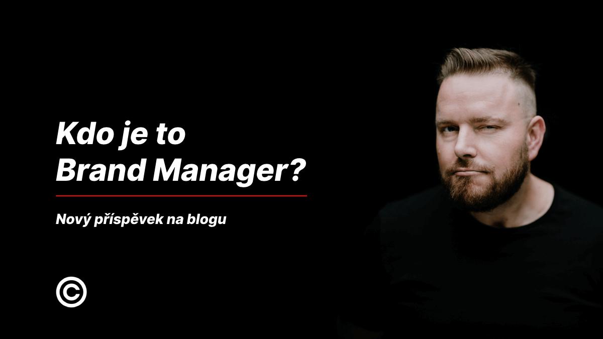 Kdo je to brand manažer